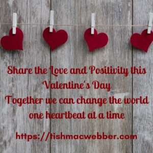 Share-the-Love-and-Positivity-this-Valentines-DayTogether-we-can-change-the-worldone-heartbeat-at-a-time.